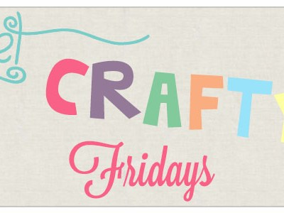 Get Crafty Friday {68}
