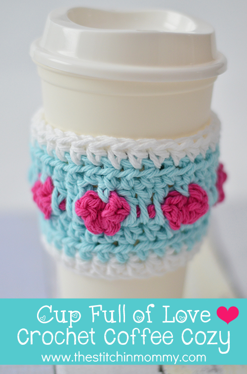 Cup Full Of Love Crochet Coffee Cozy The Stitchin Mommy