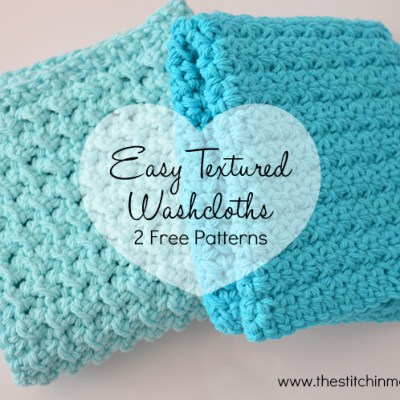 Easy Textured Washcloths – Two Free Patterns