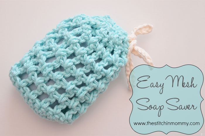 Easy Mesh Soap Saver The Stitchin Mommy
