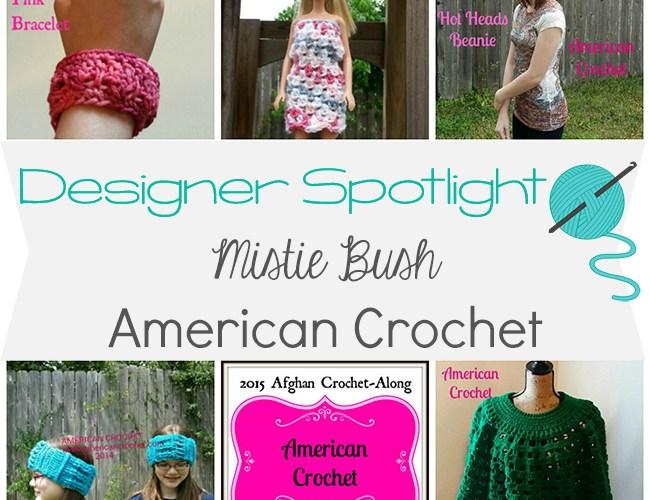 Designer Spotlight – Mistie Bush from American Crochet