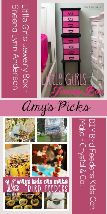 Amy's Picks | Little Girl's Jewelry Box/DIY Bird Feeders Kids Make | Tuesday PIN-spiration Link Party