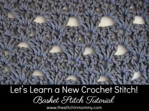 Let's Learn a New Crochet Stitch! - Basket Stitch Tutorial   www.thestitchinmommy.com