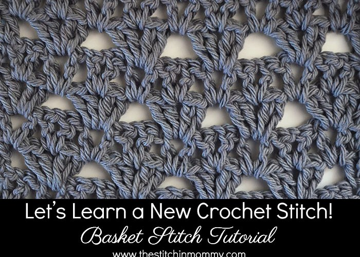 Let's Learn a New Crochet Stitch! – Basket Stitch Tutorial