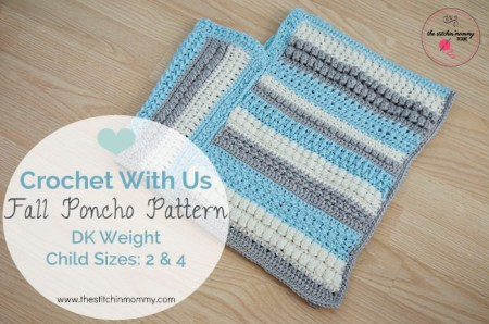 Crochet With Us Fall Poncho Pattern - Child Sizes 2 & 4 | www.thestitchinmommy.com