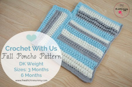 Crochet With Us Fall Poncho Pattern - Sizes 3 Months & 6 Months | www.thestitchinmommy.com
