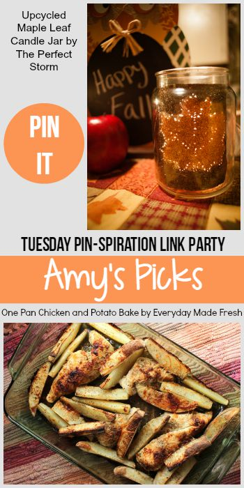 Amy's Picks   Upcycled Maple Leaf Candle Jar/One Pan Chicken and Potato Bake   Tuesday PIN-spiration Link Party www.thestitchinmommy.com