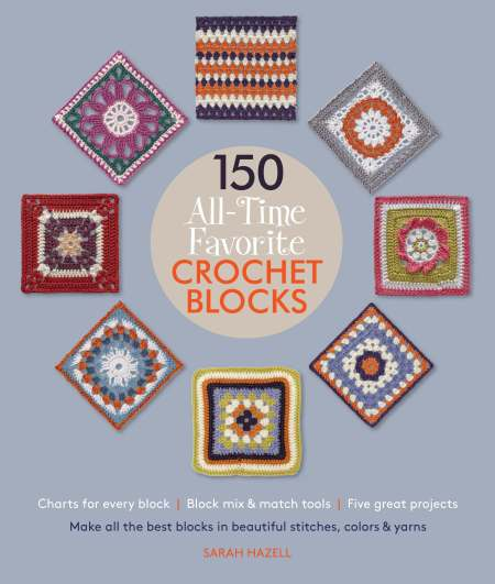150 All-Time Favorite Crochet Blocks by Sarah Hazell: Book Review | www.thestitchinmommy.com