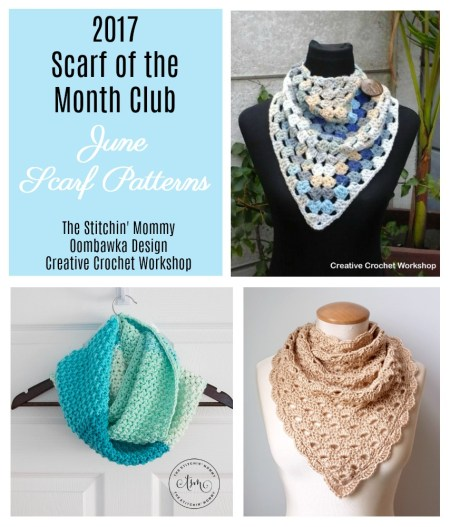 2017 Scarf of the Month Club hosted by The Stitchin' Mommy and Oombawka Design - June Scarf Patterns #ScarfoftheMonthClub2017 | www.thestitchinmommy.com