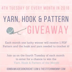 Yarn Hook and Pattern of the Month Giveaway 4th Tuesday of Each Month 2018 Hosted by Oombawka Design The Stitchin Mommy