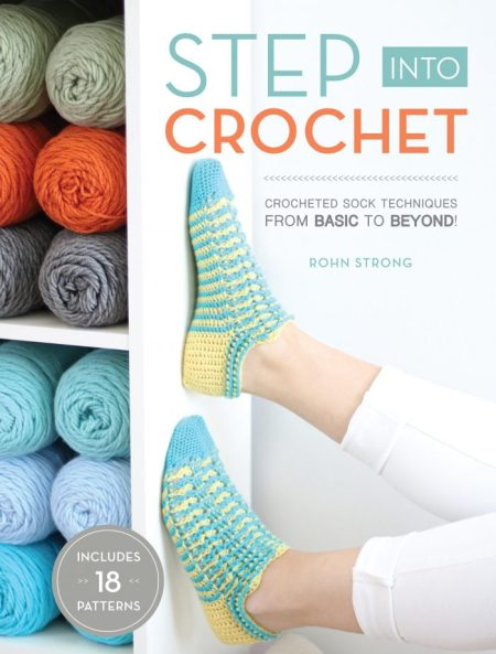 Step Into Crochet : Crocheted Sock Techniques from Basic to Beyond! by Rohn Strong - Book Review and Giveaway | www.thestitchinmommy.com