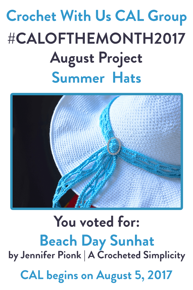 August #CALoftheMonth2017 Summer Hat Pattern Announcement - Crochet With Us CAL Group | www.thestitchinmommy.com