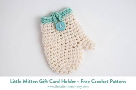 Little Mitten Gift Card Holder - Free Crochet Pattern | www.thestitchinmommy.com #2017HolidayBlogHop