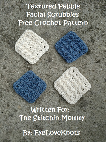 Textured Pebble Facial Scrubbies - Free Crochet Pattern by EyeLoveKnots for The Stitchin' Mommy | www.thestitchinmommy.com