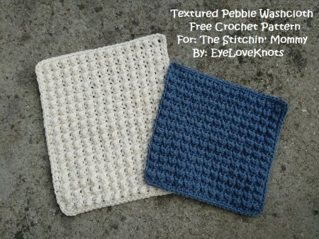 Textured Pebble Washcloth - Free Crochet Pattern by EyeLoveKnots for The Stitchin' Mommy   www.thestitchinmommy.com