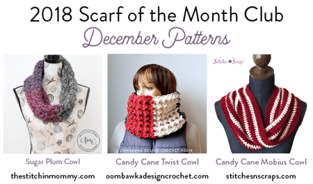 2018 Scarf of the Month Club hosted by The Stitchin' Mommy and Oombawka Design - December Scarf Patterns #ScarfoftheMonthClub2018 | www.thestitchinmommy.com
