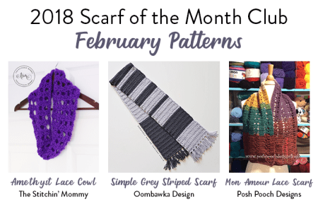 2018 Scarf of the Month Club hosted by The Stitchin' Mommy and Oombawka Design - February Scarf Patterns #ScarfoftheMonthClub2018 | www.thestitchinmommy.com
