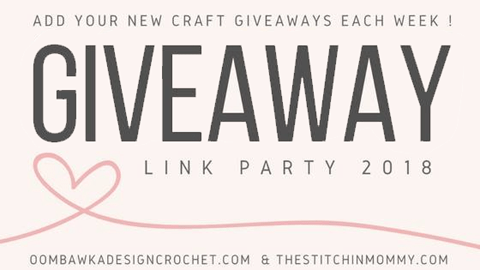 2018 Giveaway Link Party for Crafts hosted by The Stitchin' Mommy and Oombawka Design | www.thestitchinmommy.com