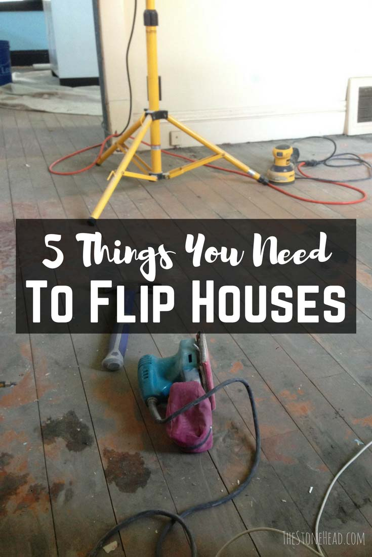 5 Things You NEED to Flip Houses