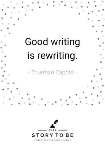 Quote by Trueman Capote: Good writing is rewriting.
