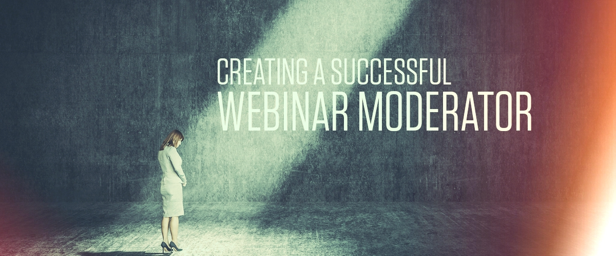 Creating a Successful Webinar Moderator