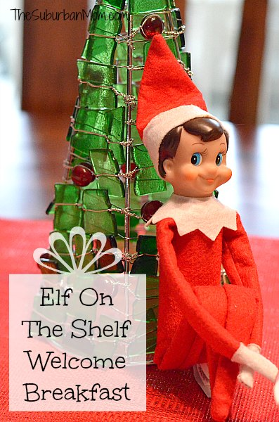Elf on the Shelf Welcome Return Breakfast Ideas