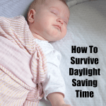 How To Survive Daylight Saving Time With A Baby