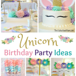 Unicorn Birthday Party Ideas – Food, Decorations, Printables