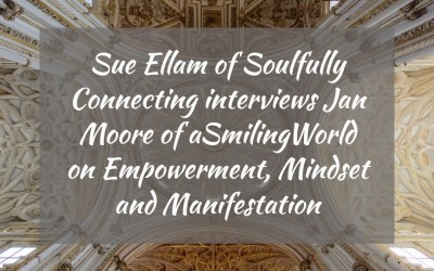 Soulfully Connecting Interviews Jan Moore on Empowerment, Mindset & Manifestation