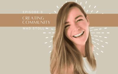 Ep. 3 | Creating Community
