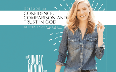 Episode 42| Confidence, Comparison, and Trust in God with Miss USA 2009 Kristen Dalton Wolfe