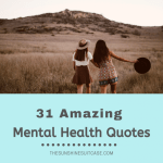 31 Amazing Mental Health Quotes to Fight Stigma