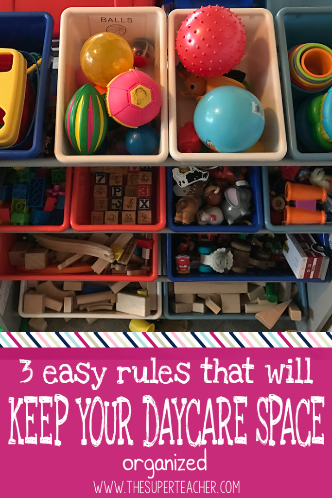 How I Keep My Home Daycare Organized: 3 Easy Rules That Will Keep Your Daycare Space Organized