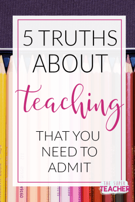 5 Truths About Teaching That You Need to Admit