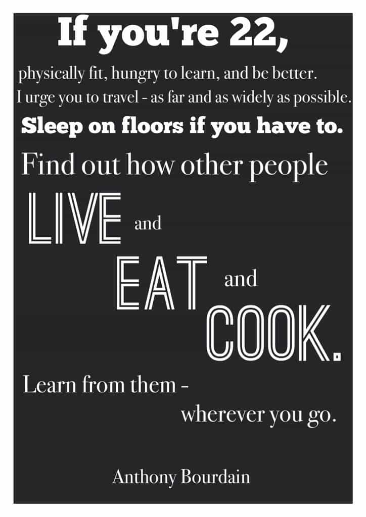 Anthony Bourdain quotes about travel.
