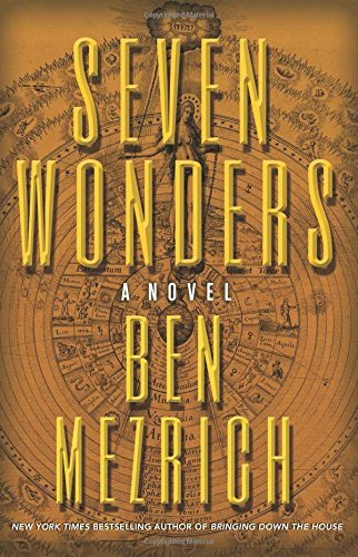 Seven Wonders by Ben Mezrich is is Indian Jones meets the Da Vinci Code meets Mission Impossible. Click here to read more about this fascinating book!