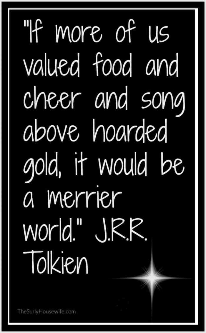 J.R.R. Tolkien quote about food and the essence of Hobbits.