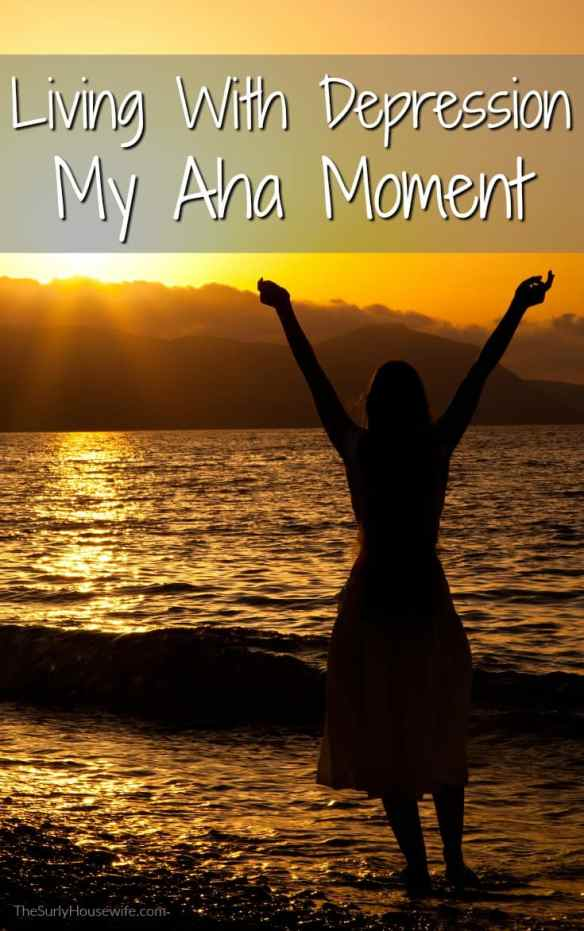 Recognizing your depression is the first step to managing depression. Click here for my aha moment which transformed my view of depression.