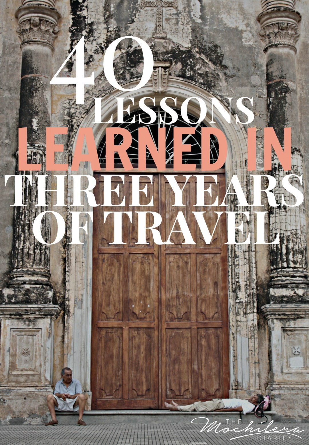 40 Lessons Learned in Three Years of Travel
