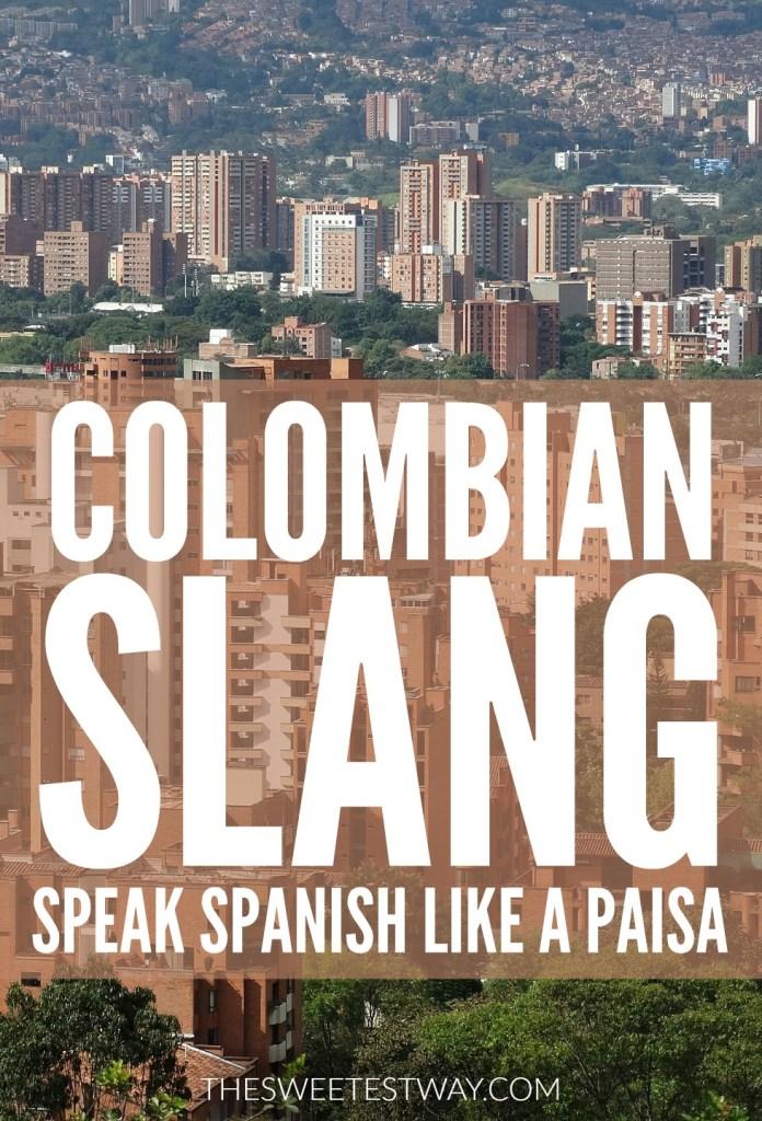 Colombian Slang: How to Speak Spanish Like a Paisa