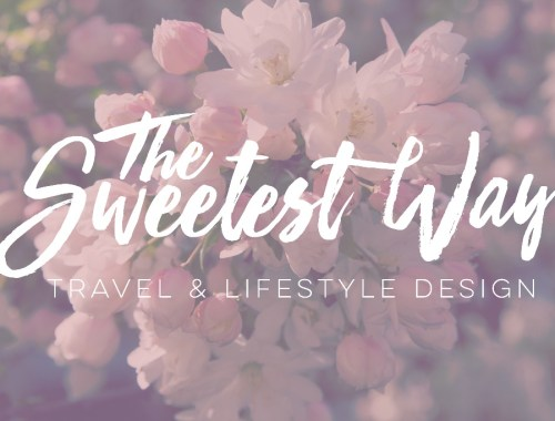 Welcome to The Sweetest Way Travel & Lifestyle Design