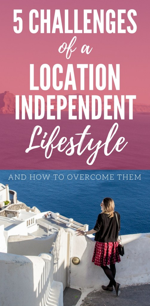 5 Challenges of a Location Independent Lifestyle and How to Overcome Them