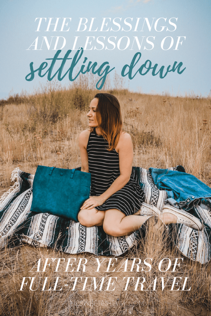 On the blessings and lessons of settling down and accumulating stuff after living a nomadic lifestyle.
