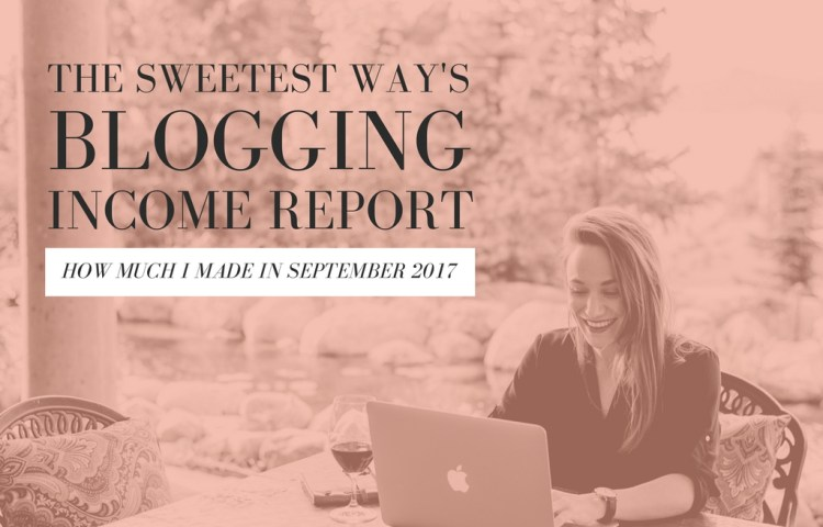 The Sweetest Way's September Blogging Income Report