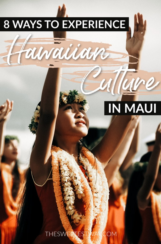 8 ways to experience Hawaiian culture in Maui