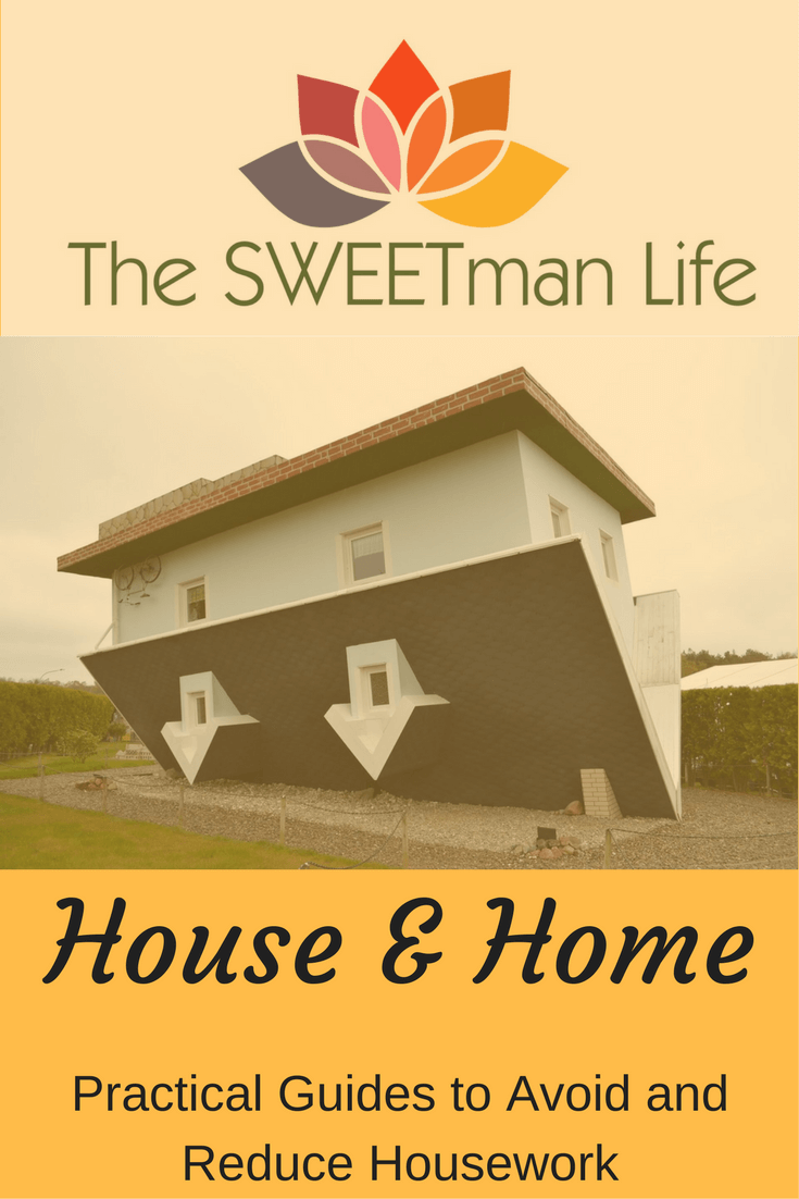 House and home. Practical guides to avoid and reduce housework and keep your home organized.
