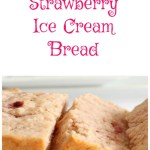 2 Ingredient Strawberry Ice Cream Bread