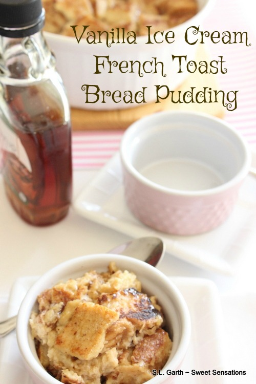 Vanilla Ice Cream French Toast Bread Pudding made is about as decadent as you can get for a breakfast treat.
