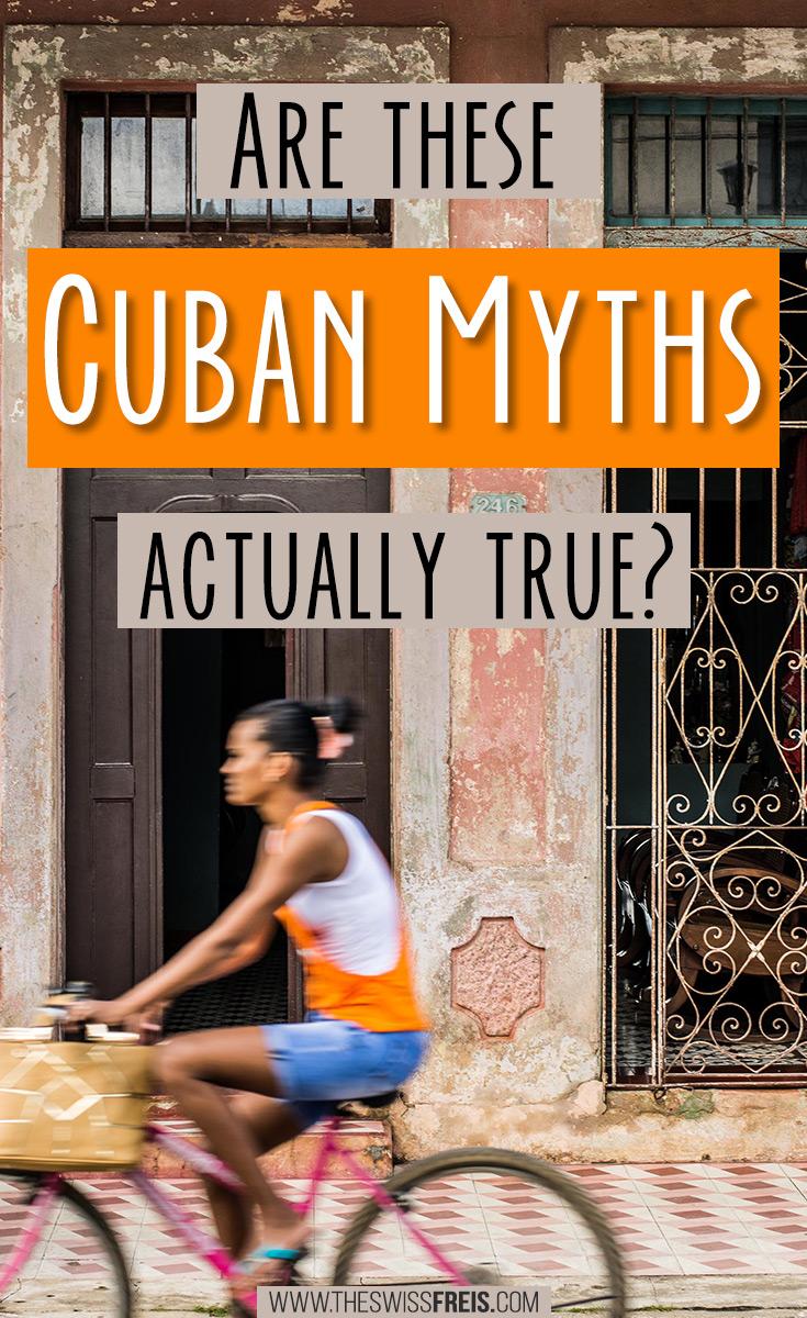 Are these Cuban Myths Actually True? #Cuba #cubatravel #cubatraveltips #caribbean #traveldestinations