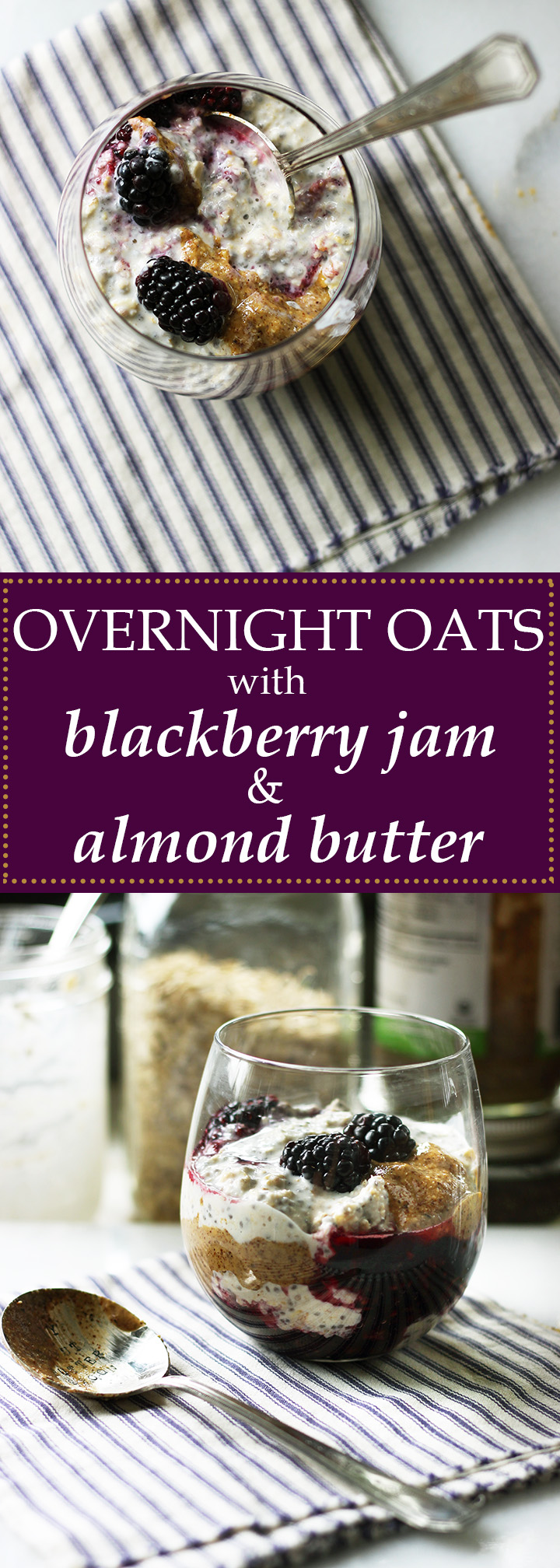 Overnight Oats with Blackberry Raw Jam & Almond Butter | www.thetableofcontents.co